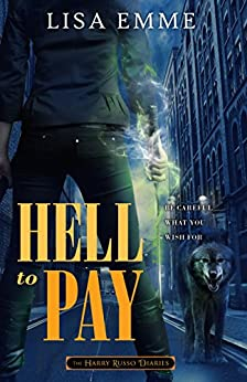 Hell to Pay (The Harry Russo Diaries Book 4) by [Emme, Lisa]