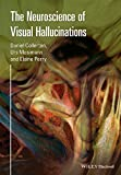 The Neuroscience of Visual Hallucinations, Collerton, 1118731700