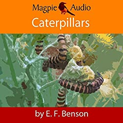 Caterpillars: An E.F. Benson Ghost Story