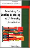 Teaching For Quality Learning at University: What the Student Does (Society for Research into Higher Education)