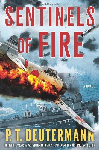 Sentinels of Fire: A Novel (P. T. Deutermann WWII Novels) by St Martin s Press
