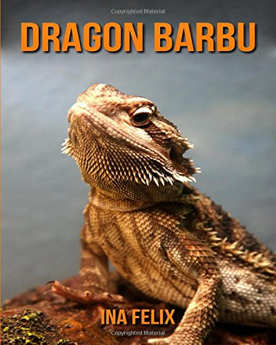 Dragon Barbu: Le livre des Informations Amusantes pour Enfant & Incroyables Photos d'Animaux Sauvages – Le Merveilleux Livre des Dragon Barbu pour enfants âgés de 3 à 7 ans (French Edition) ebook