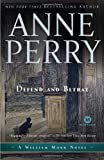 Defend and Betray, Anne Perry, 0345513967