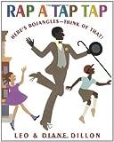 Rap a Tap Tap: Here's Bojangles--Think of That! (Coretta Scott King Illustrator Honor Books)