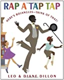 img - for Rap a Tap Tap: Here's Bojangles--Think of That! (Coretta Scott King Illustrator Honor Books) book / textbook / text book