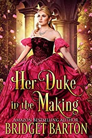 Her Duke in the Making: A Historical Regency Romance Book