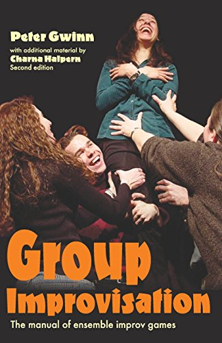 Group Improvisation: The Manual of Ensemble Improv Games (Group Improvisation)