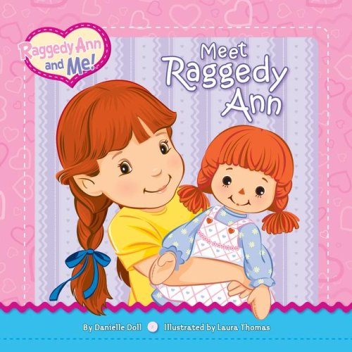 Meet Raggedy Ann (Raggedy Ann and Me!) PDF