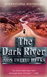 By John Twelve Hawks - The Dark River (The Fourth Realm Trilogy)