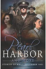Pearl Harbor and More: Stories of WWII: December 1941 Paperback