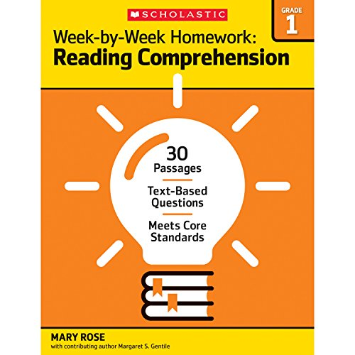 Week-by-Week Homework: Reading Comprehension Grade 1: 30 Passages • Text-based Questions • Meets Core Standards ()