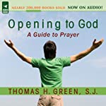 Opening to God: A Guide to Prayer | Thomas H. Green S.J.