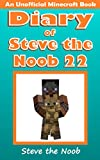 #8: Diary of Steve the Noob 22 (An Unofficial Minecraft Book) (Minecraft Diary of Steve the Noob Collection)