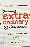 Creating Extraordinary Characters, Angela Hunt, 061584118X