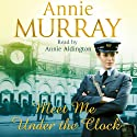 Meet Me Under the Clock Audiobook by Annie Murray Narrated by Annie Aldington