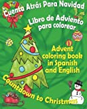 Cuenta atr�s para Navidad, libro de Adviento para colorear: Countdown to Christmas, Advent coloring book in Spanish and English (Spanish Edition)