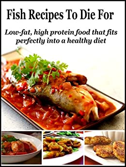 Fish recipes to die for low fat high protein for Is fish high in cholesterol