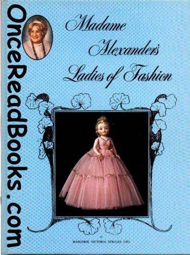 (Madame Alexander's Ladies of Fashion )