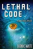 Lethal Code (A Lana Elkins Thriller)