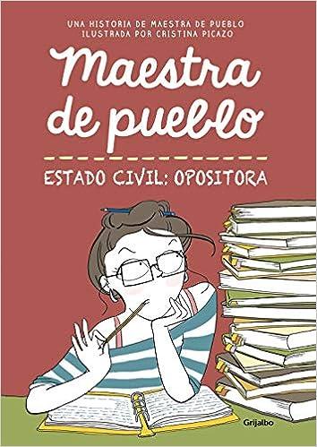 Maestra de pueblo. Estado civil: opositora (Ficción): Amazon.es: Maestra de pueblo, Picazo, Cristina: Libros