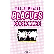 Les meilleures blagues cochonnes (LE SEXE QUI RIT) (French Edition)