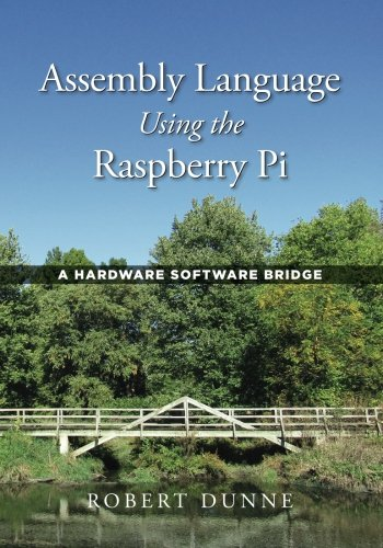 Assembly Language Using the Raspberry Pi: A Hardware Software Bridge