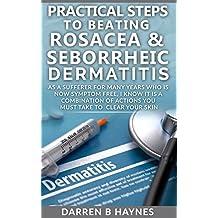 Practical Steps to Beating Rosacea & Seborrheic Dermatitis