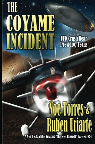 The Coyame Incident: UFO Crash Near Presidio, Texas