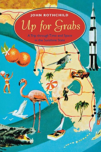 Up for Grabs: A Trip Through Time and Space in the Sunshine State (Florida Sand Dollar Books)