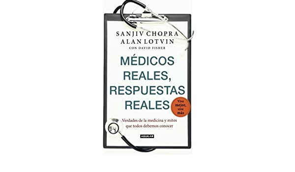 Medicos reales, respuestas reales (Doctor Chopra Says) (Spanish Edition): Alan Lotvin, Sanjiv Chopra: 9786071118752: Amazon.com: Books
