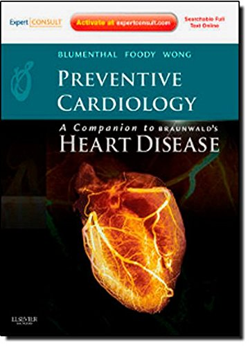 Preventive Cardiology: Companion to Braunwald's Heart Disease: Expert Consult – Online and Print