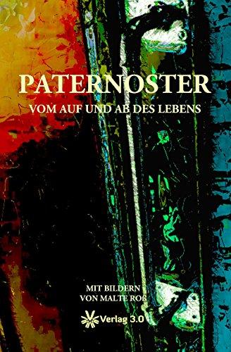 Paternoster - Vom Auf und Ab des Lebens (German Edition)