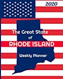 The Great State of Rhode Island Weekly Planner: 2020 Diary, Calendar, and Notebook