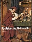 Die Rätsel der Philosophie - in ihrer Geschichte als Umriss dargestellt (Rudolf Steiner Gesamtausgabe (GA) 18)