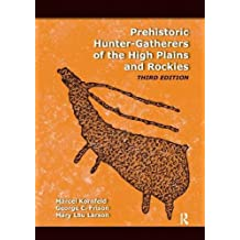 Prehistoric Hunter-Gatherers of the High Plains and Rockies: Third Edition