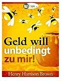 Geld Will Unbedingt Zu Mir, Henry Harrison Brown and Benno Schmid-Wilhelm, 1492379417