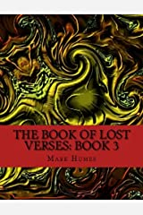 The Book Of Lost Verses: Book 3 (Volume 3) Paperback