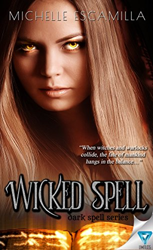 Wicked Spell (Dark Spell Series Book 2) by [Escamilla, Michelle]