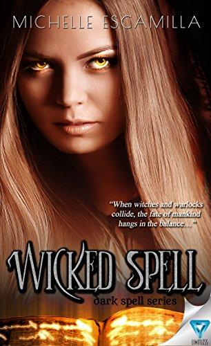 Wicked Spell (Dark Spell Series Book 2) by [Escamilla, Michelle]