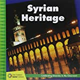 Syrian Heritage (21st Century Junior Library: Celebrating Diversity in My Classroom)