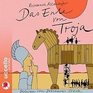 Das Ende von Troja Hörbuch