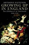 Growing up in England, Anthony Fletcher, 0300118503