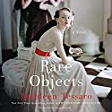 Rare Objects: A Novel Audiobook by Kathleen Tessaro Narrated by Susan Bennett