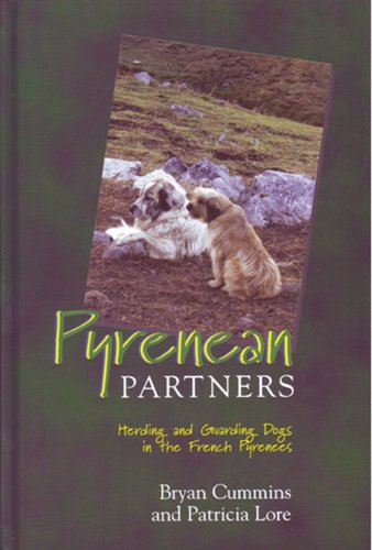 Pyrenean Partners: Herding and Guarding Dogs in the French Pyrenees by Dog Training Press