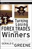 Turning Losing Forex Trades into Winners: Proven Techniques to Reverse Your Losses (Wiley Trading)