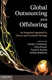 Global Outsourcing and Offshoring : An Integrated Approach to Theory and Corporate Strategy, , 1107406145