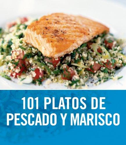 101 Platos De Pescado Y Marisco/ 101 Plates of fish and Seafood (Spanish Edition) - Wright, Jeni