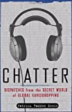 Books : Chatter: Dispatches from the Secret World of Global Eavesdropping