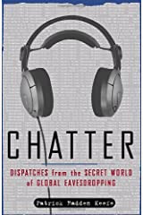 Chatter: Dispatches from the Secret World of Global Eavesdropping Hardcover