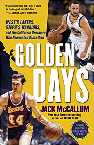 1104f36b5c4 Golden Days: West's Lakers, Steph's Warriors, and the California Dreamers  Who Reinvented Basketball: Jack McCallum: 9780399179099: Amazon.com: Books